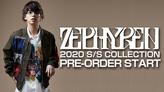 Zephyren 2020SS 最新アイテム予約スタート!