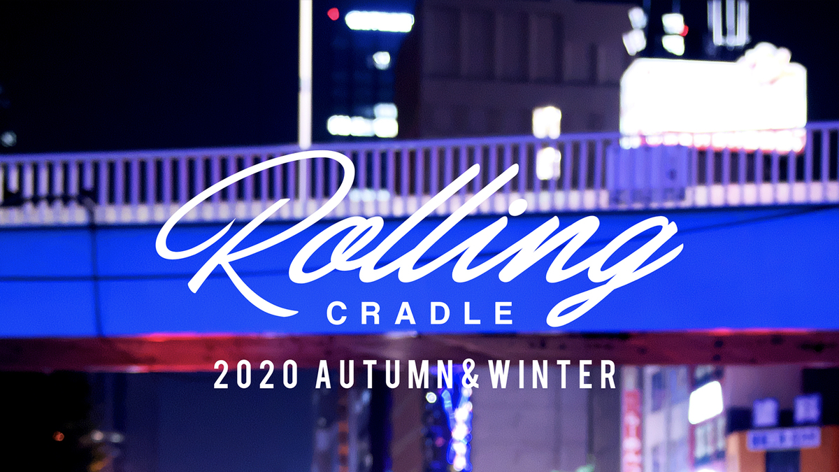 ROLLING CRADLE新作入荷!