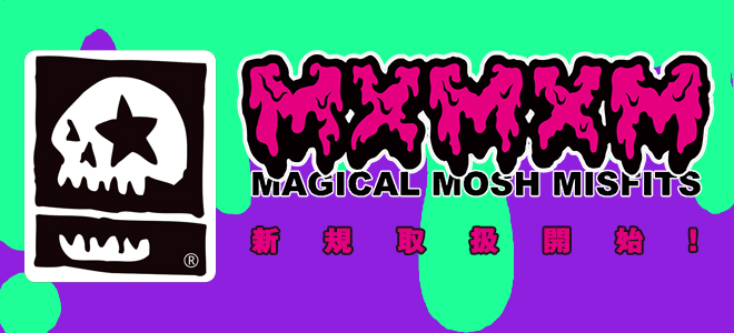 MAGICAL MOSH MISFITS新規取扱開始!